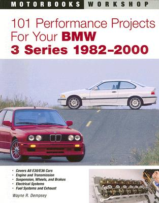 101 Performance Projects for Your Bmw 3 Series 1982-2000 By Dempsey, Wayne R.