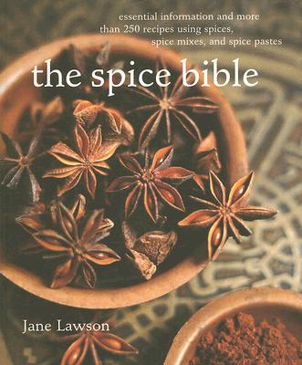 The Spice Bible By Lawson, Jane